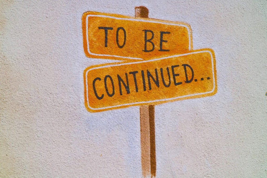 Street signs that say to be continued